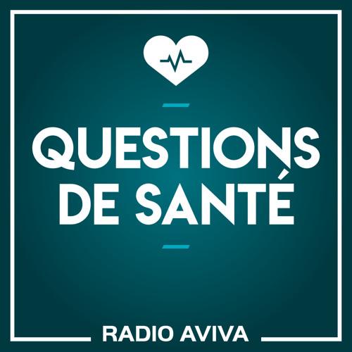 Question de santé Radio aviva